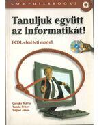 Tanuljuk együtt az informatikát! - Czenky Márta, Tamás Péter, Vágási János