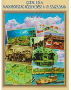 Magyarország közlekedése a 19. században (dedikált) - Czére Béla