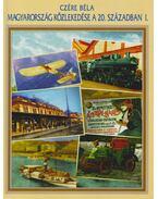 Magyarország közlekedése a 20. században I. (dedikált) - Czére Béla
