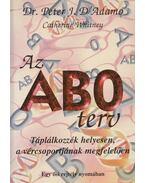 Az AB0 terv - D'Adamo, Peter J., Whitney, Catherine