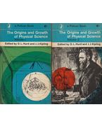 The Origins and Growth of Physical Science Volume 1-2. - D. L. Hurd, J. J. Kipling