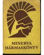 Minerva Hármaskönyv - D. Major Klára, Soltész Nagy Anna