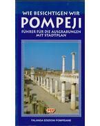 Wie besichtigen wir Pompeji - D'Orta, Enrika