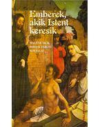 Emberek, akik Istent keresik - D. Szabó Mária (összeáll.)