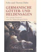 Germanische Götter- und Heldensagen - DAHN, FELIX - DAHN, THERESA