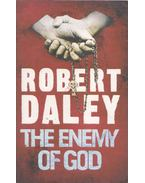 The Enemy of God - DALEY, ROBERT