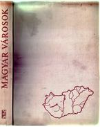 Magyar városok - Dallos Ferenc (szerk.), Szabady Egon (szerk.)