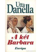 A két Barbara - Danella, Utta
