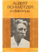 Albert Schweitzer, a diakónus - Dani László, Albert Schweitzer