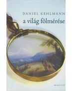 A világ fölmérése - Daniel Kehlmann