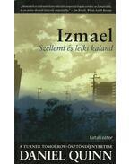 Izmael - Szellemiés lelki kaland - Szellemi és lelki kaland - Daniel Quinn