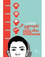 A gyermeki elme - Daniel Siegel, Tina Payne Bryson