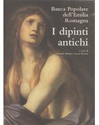 I dipinti antichi - Daniele Benati, Lucia Peruzzi