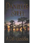 A Dél ajándéka - Danielle Steel