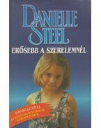 Erősebb a szerelemnél - Danielle Steel