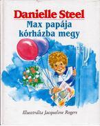 Max papája kórházba megy - Danielle Steel