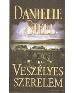 Veszélyes szerelem - Danielle Steel