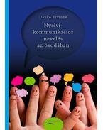 Nyelvi-kommunikációs nevelés az óvodában - Dankó Ervinné