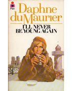 I'll Never Be Young Again - Daphne du Maurier