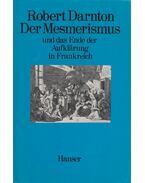 Der Mesmerismus und das Ende der Aufklärung in Frankreich - Darnton, Robert
