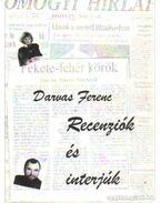 Recenziók és interjúk (dedikált) - Darvas Ferenc