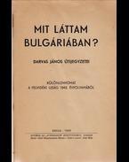 Mit láttam Bulgáriában? - Darvas János