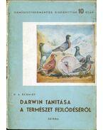 Darwin tanítása a természet fejlődéséről - Schmidt, G. A.