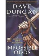 Impossible Odds - Dave Duncan