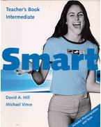 Smart Intermediate Teacher's Book - David A. Hill, Michael Vince