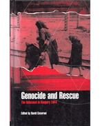 Genocide and Rescue: The Holocaust in Hungary 1944 - David Cesarini