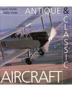 Antique & Classic Aircraft - David Davies, Mike Vines