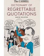 The Cassell Dictionary of Regrettable Quotations - David Milsted