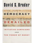 Democracy Derailed - David S. Broder