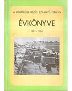 A kiskőrösi közúti szakgyűjtemény évkönyve 1981-1986 - Dávid Tivadar, Dr. H.C. Gállik István, Karsay László, Tóth Ernő, Tóth László