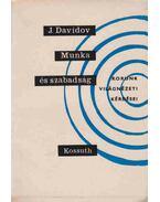 Munka és szabadság - Davidov, Jurij