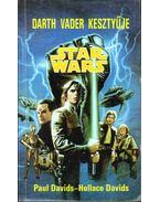 Darth Vader kesztyűje - Davids, Paul, Davids, Hollace
