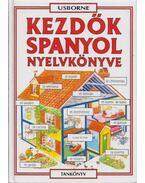 Kezdők spanyol nyelvkönyve - Davies, H., Székely Ervin, Valkóné Pogány Zsuzsa