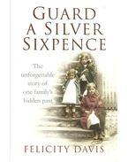 Guard a Silver Sixpence - DAVIS, FELICITY