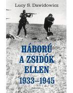 Háború a zsidók ellen - Dawidowicz, Lucy S.
