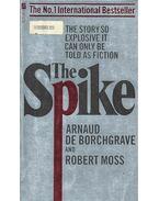 The Spike - DE BORCHGRAV, ARNAUD – MOSS, ROBERT