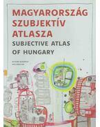 Magyarország szubjektív atlasza - Subjective Atlas of Hungary - de Vet, Annelys (szerk.), Bujdosó Attila (szerk.)