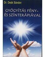 Gyógyítás fény- és színterápiával - Deák Sándor