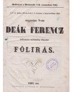 A f. év [1861.] julius 21-én kelt l. f. leirata a képviselőház által augustus 8-án Deák Ferencz inditványára egyhangulag elfogadott fölirás - Deák Ferencz
