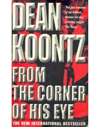 From the Corner of His Eye - Dean, Koontz