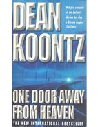 One Door Away From Heaven - Dean, Koontz