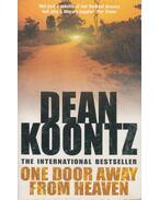 One Door Away From Heaven - Dean, Koontz