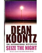 Seize the Night - Dean, Koontz