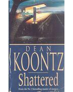 Shattered - Dean, Koontz