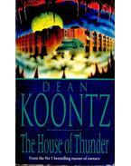 The House of Thunder - Dean, Koontz