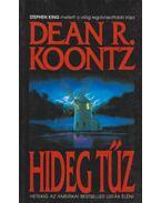 Hideg tűz - Dean R. Koontz
